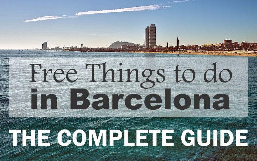Top FREE Things to Do in Barcelona: The COMPLETE GUIDE 2019